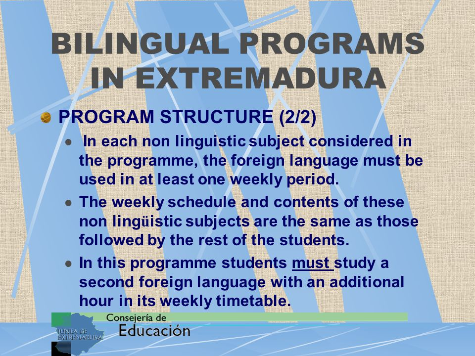 BILINGUAL PROGRAMS IN EXTREMADURA STUDENTS (1/2) They volunteered to take part in the programme.