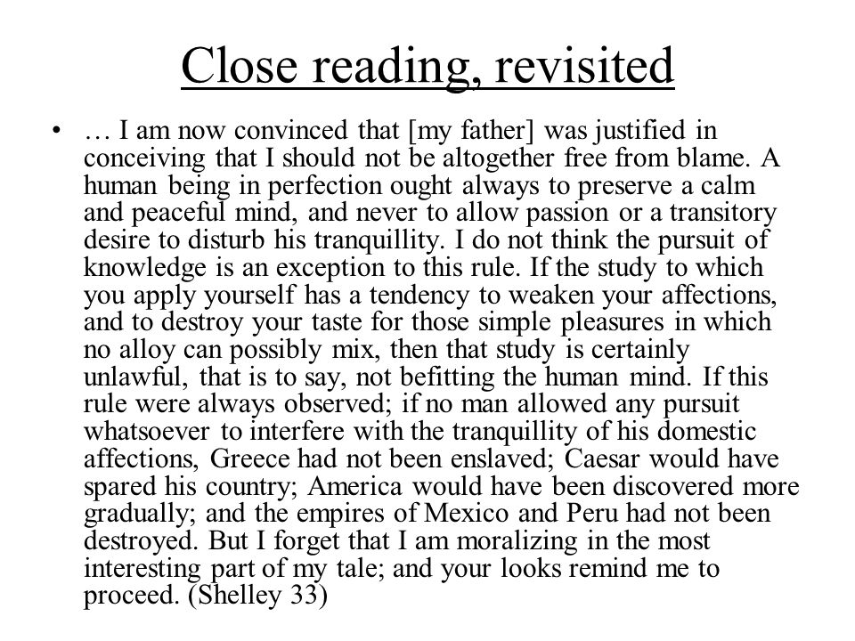 Close reading, revisited … I am now convinced that [my father] was justified in conceiving that I should not be altogether free from blame.