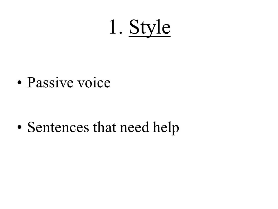 1. Style Passive voice Sentences that need help