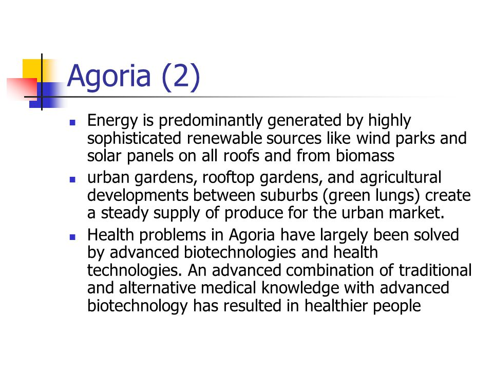 Agoria (2) Energy is predominantly generated by highly sophisticated renewable sources like wind parks and solar panels on all roofs and from biomass