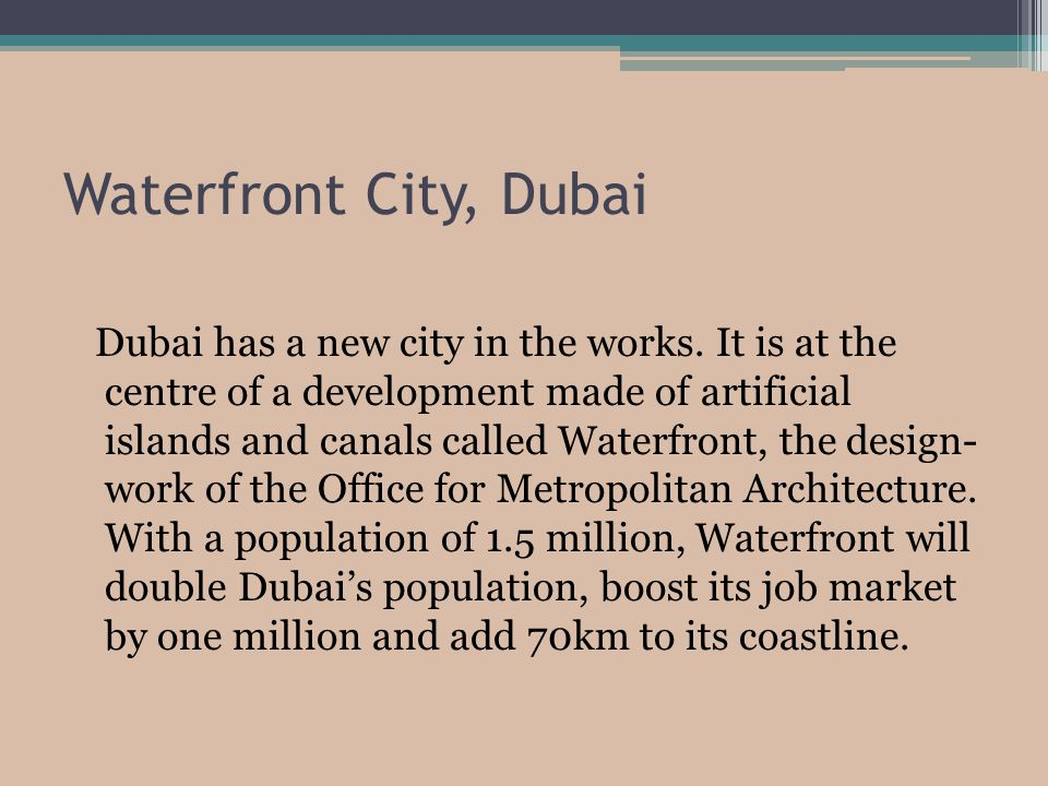Waterfront City, Dubai Dubai has a new city in the works.