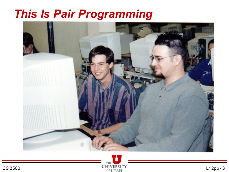 CS 3500 L12pp - 3 This Is Pair Programming