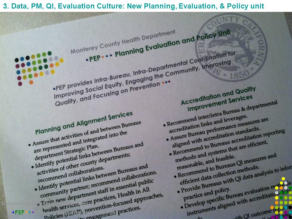 PEP Planning Evaluation and Policy Unit Monterey County Health Department 3.