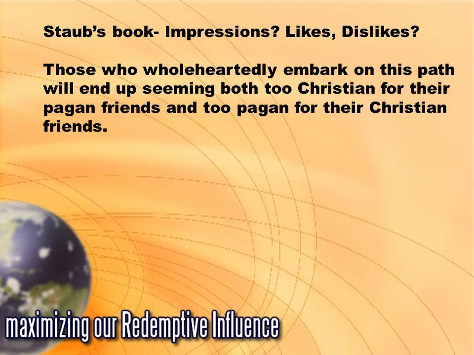 Staub's book- Impressions. Likes, Dislikes.