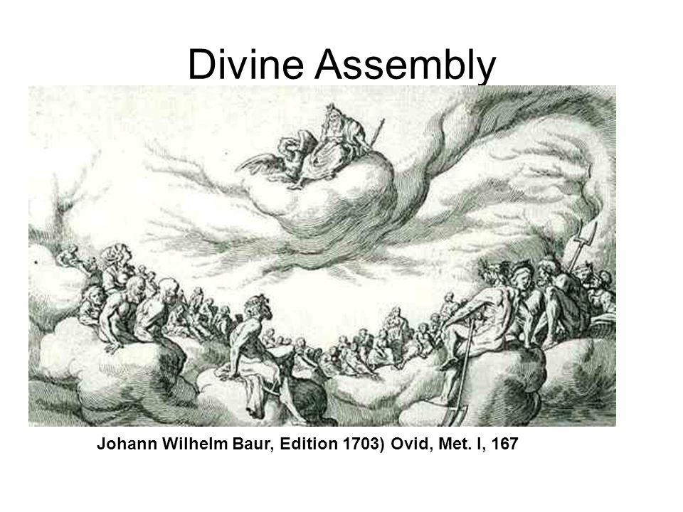 Divine Assembly Johann Wilhelm Baur, Edition 1703) Ovid, Met. I, 167