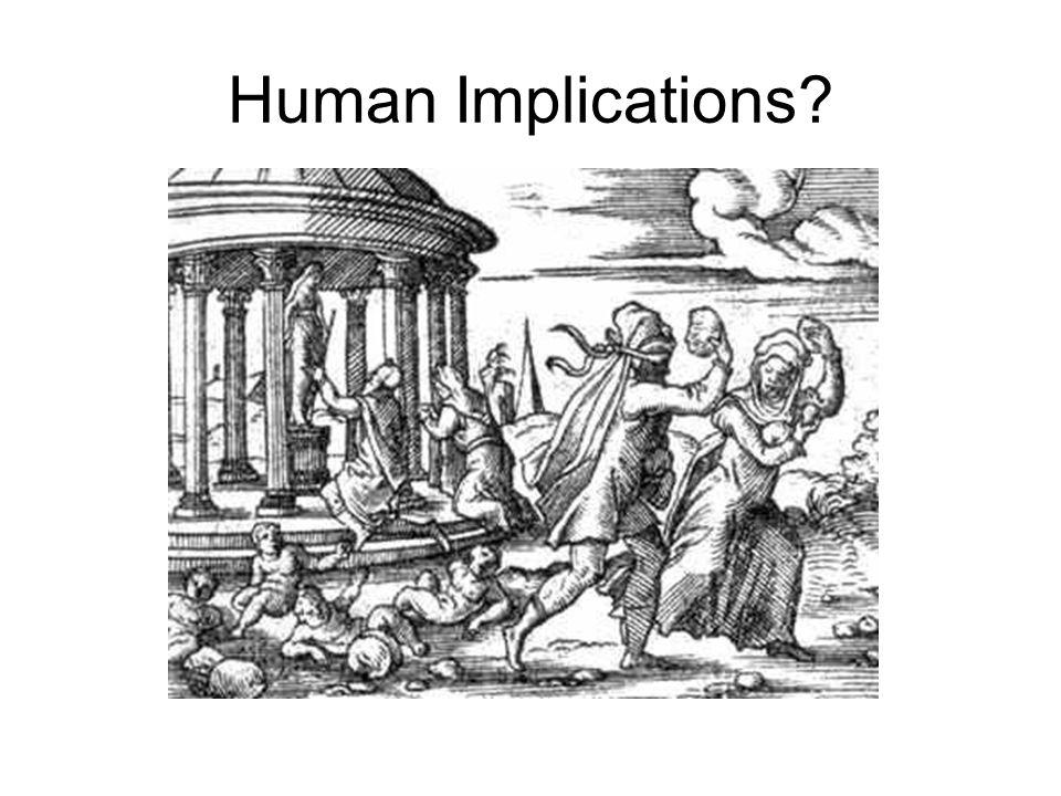 Human Implications?