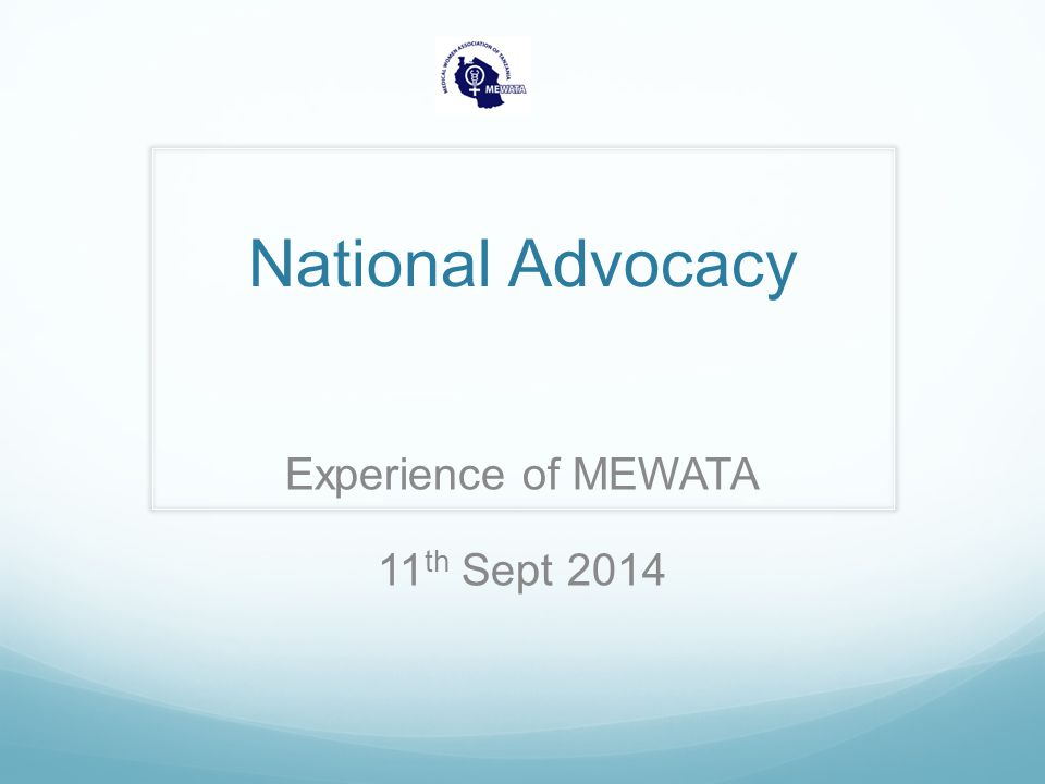 National Advocacy Experience of MEWATA 11 th Sept 2014