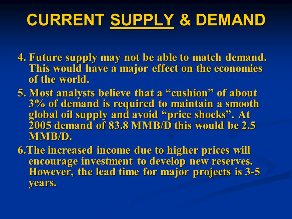 CURRENT SUPPLY & DEMAND 1.2004 demand was 82.1 MMB/D, an increase of 2.55MMB/D or 3.2% over 2003.