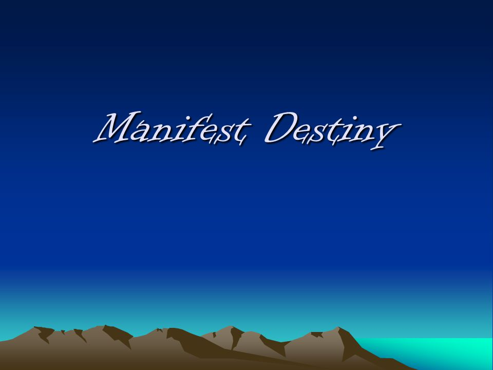 General Overview of Manifest Destiny manifest destiny a term coined by americans for the expansion of the USA was the god given right to expand from sea to shining sea after america gained the far west (as a result of manifest destiny the first people to move there were traders.
