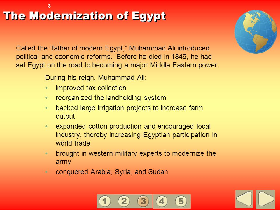 The Modernization of Egypt During his reign, Muhammad Ali: improved tax collection reorganized the landholding system backed large irrigation projects