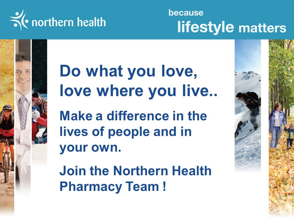 Overview Northern Health Pharmacy Services What do we offer you Lifestyle choices