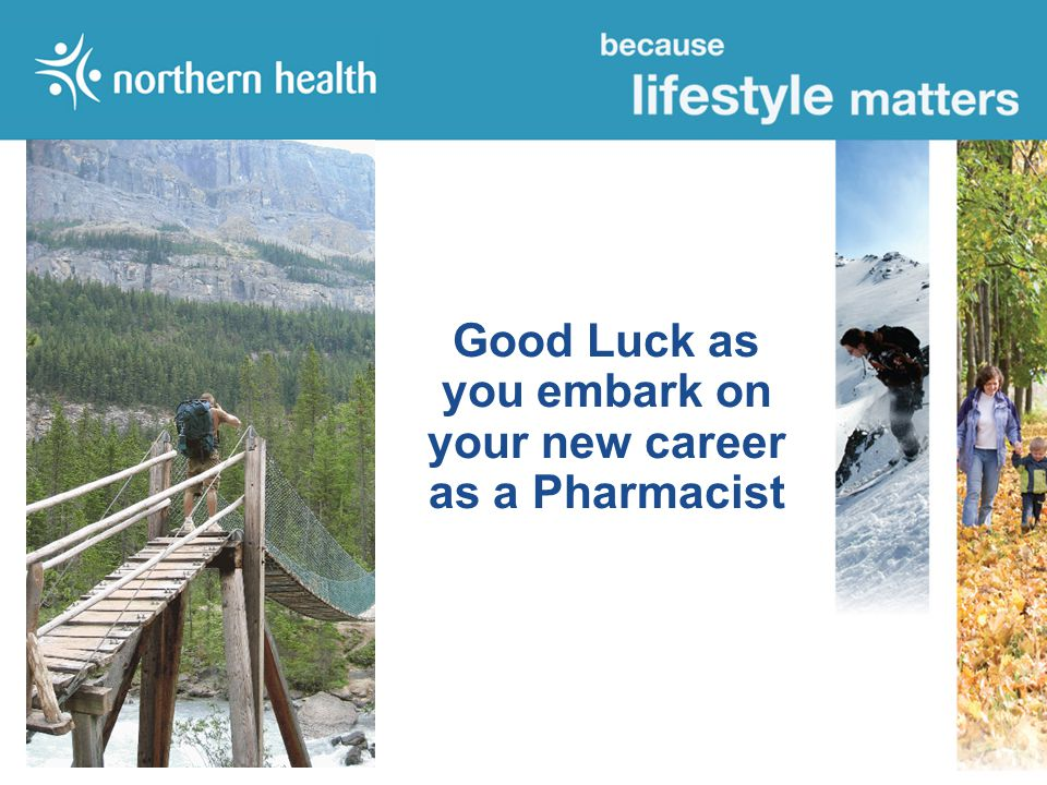 Good Luck as you embark on your new career as a Pharmacist