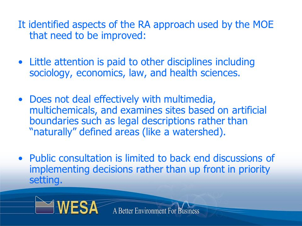 It identified aspects of the RA approach used by the MOE that need to be improved: Little attention is paid to other disciplines including sociology, economics, law, and health sciences.