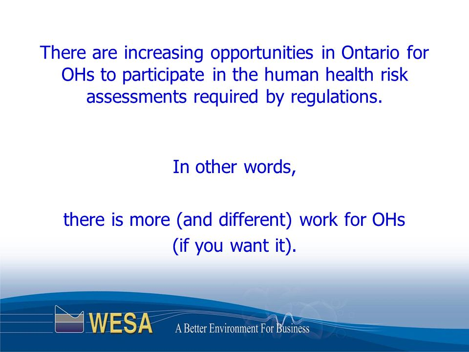 Occupational limits from MOL often seem fairly liberal relative to environmental limits set by MOE.