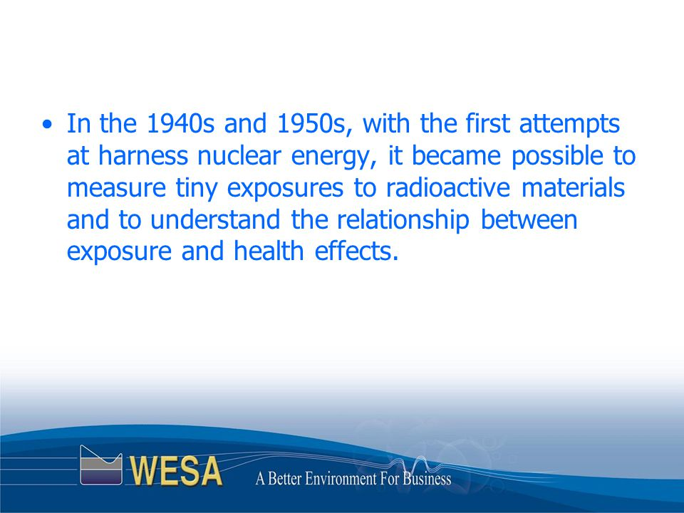 By the 1960s, lessons learned by nuclear scientists start to be applied to exposures to non-radioactive substances and chemicals.