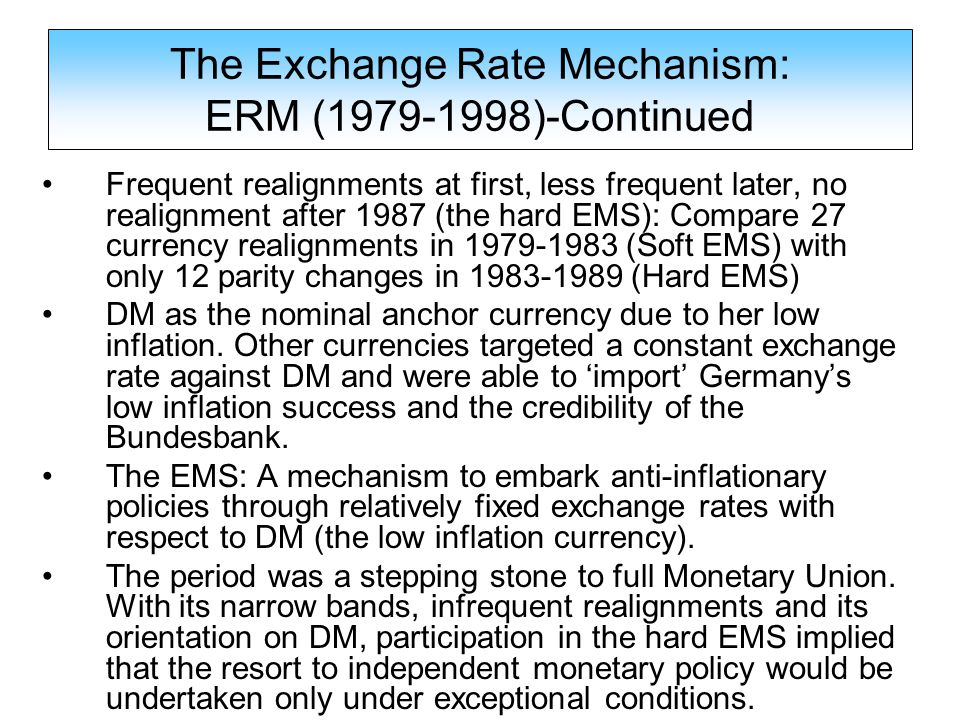 Frequent realignments at first, less frequent later, no realignment after 1987 (the hard EMS): Compare 27 currency realignments in 1979-1983 (Soft EMS