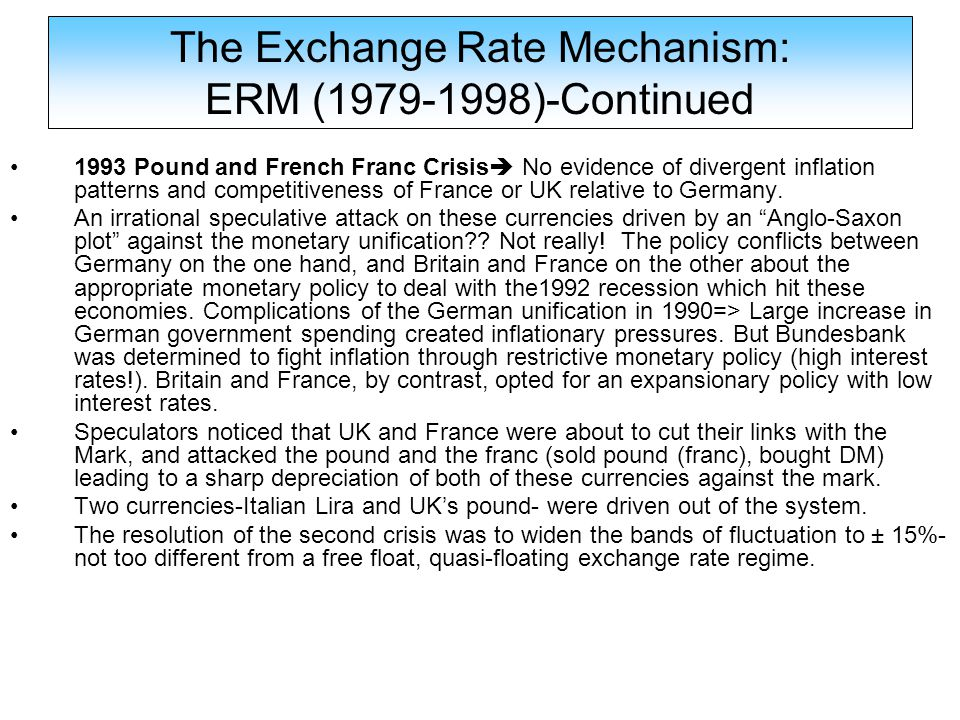1993 Pound and French Franc Crisis  No evidence of divergent inflation patterns and competitiveness of France or UK relative to Germany. An irrationa