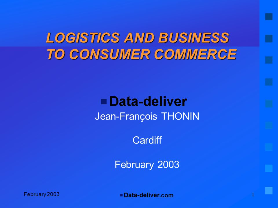.com February 20032 The development of e-commerce 4 years ago: Except for the Post Office, there were no players in the business to consumer logistics market.