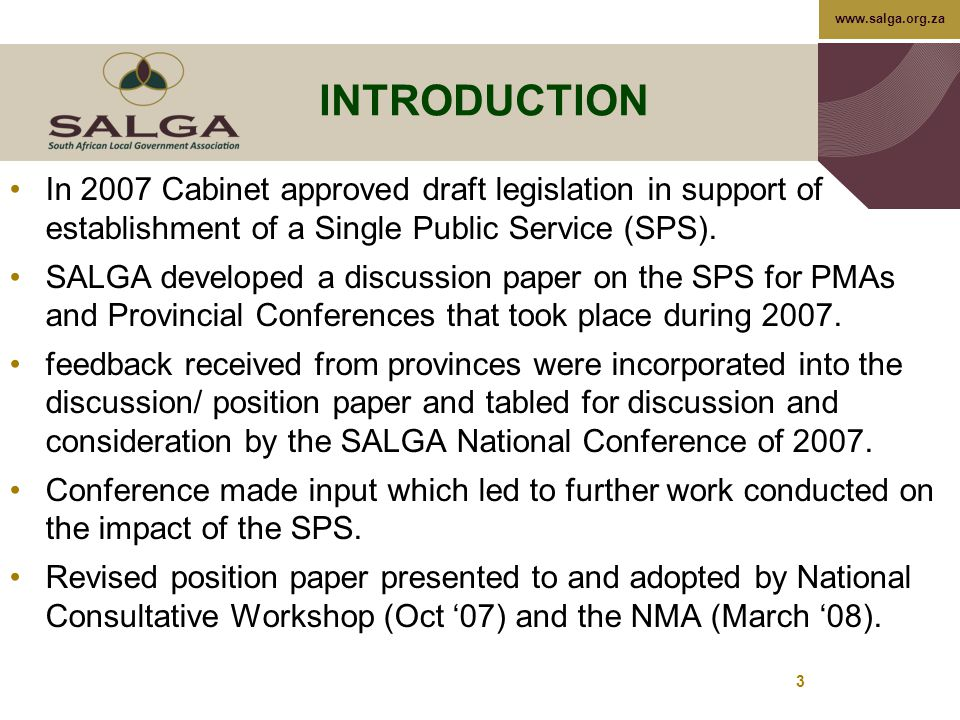 www.salga.org.za INTRODUCTION In 2007 Cabinet approved draft legislation in support of establishment of a Single Public Service (SPS).