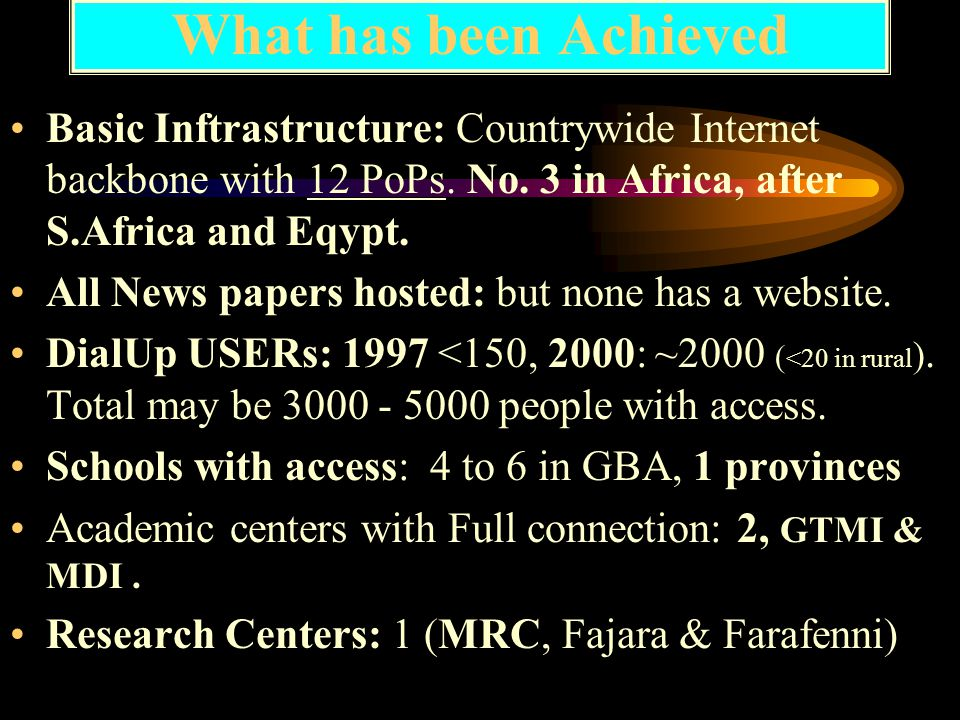 Brief background : Data Services 1992-1993 : GAMTEL rolled out X.25 network in GBA and introduced BT information services 1993 : BICI pioneered X.25 WAN in GBA 1995: GAMTEL introduced CompuServe Services with limited internet access.