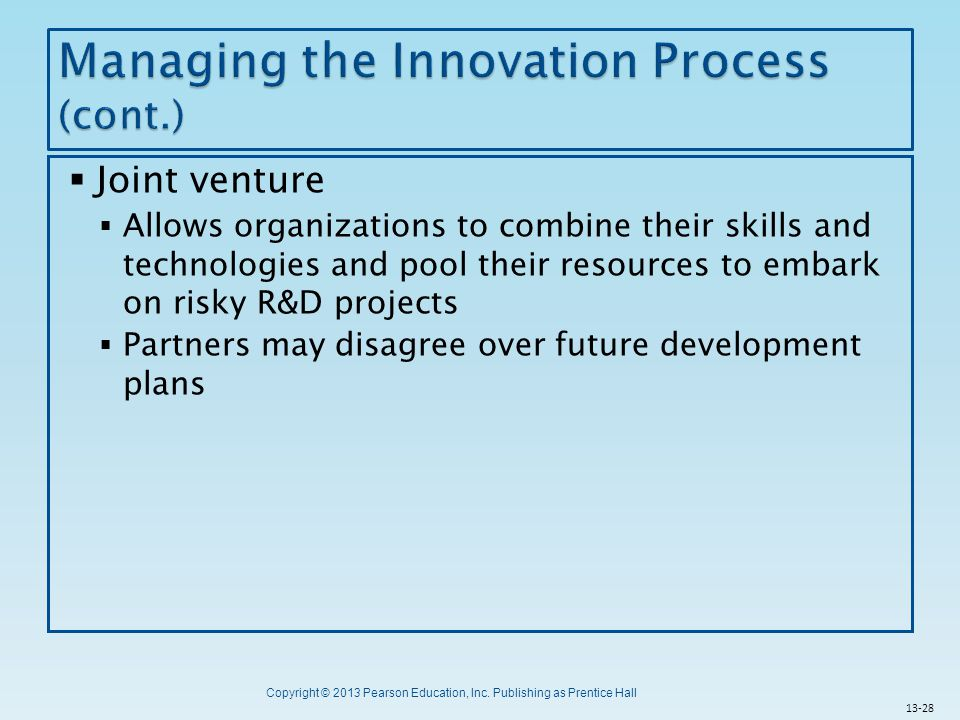 Copyright © 2013 Pearson Education, Inc. Publishing as Prentice Hall  Joint venture  Allows organizations to combine their skills and technologies a
