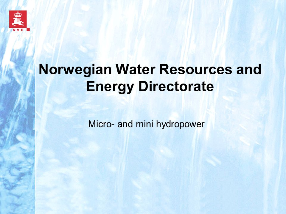 NVE's main responsibility The Norwegian Water Resources and Energy Directorate is a directorate under the Ministry of Petroleum end Energy and is responsible for the management of Norway's water and energy resources.