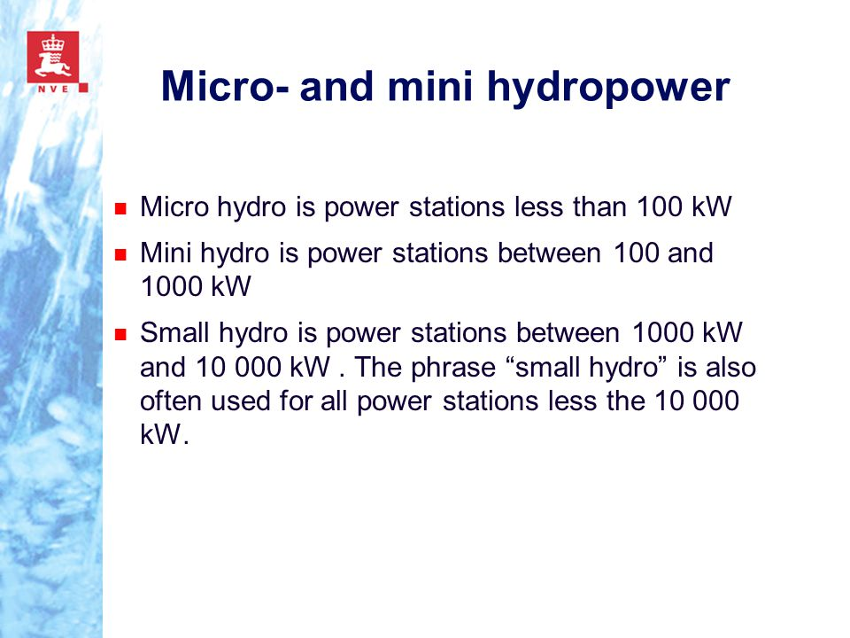 Micro- and mini hydropower Norway started generation of electricity from hydro power development 120 years ago.