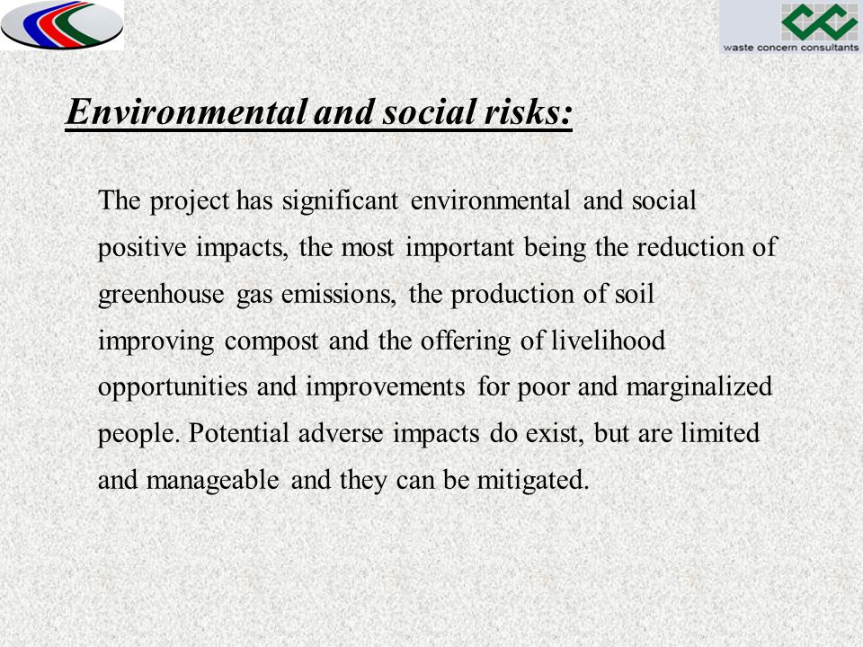 Environmental and social risks: The project has significant environmental and social positive impacts, the most important being the reduction of green