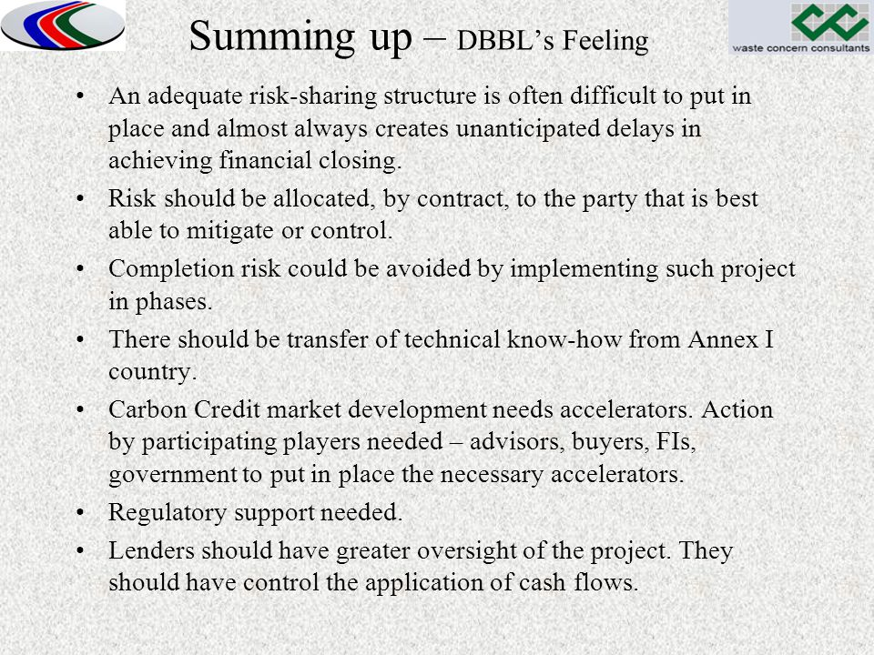 Summing up – DBBL's Feeling An adequate risk-sharing structure is often difficult to put in place and almost always creates unanticipated delays in ac