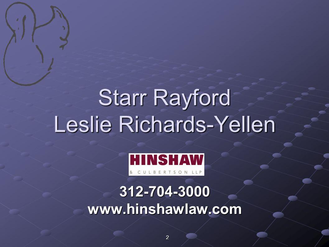 2 Starr Rayford Leslie Richards-Yellen 312-704-3000 www.hinshawlaw.com