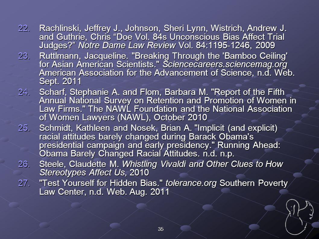 """35 22.Rachlinski, Jeffrey J., Johnson, Sheri Lynn, Wistrich, Andrew J. and Guthrie, Chris """"Doe Vol. 84s Unconscious Bias Affect Trial Judges?"""" Notre D"""
