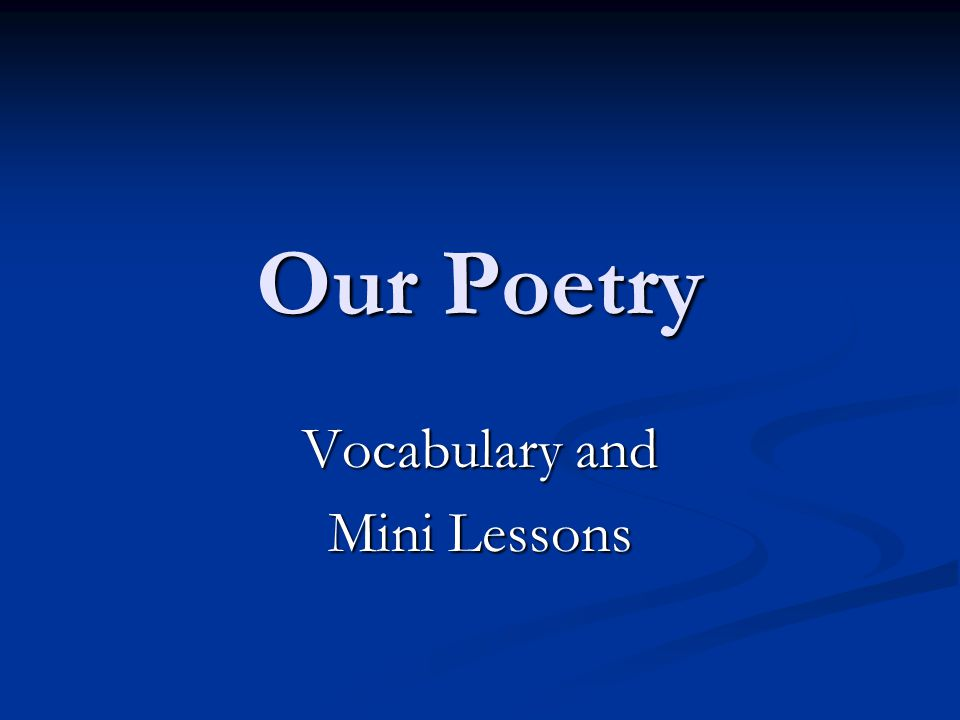 Our Poetry Vocabulary and Mini Lessons