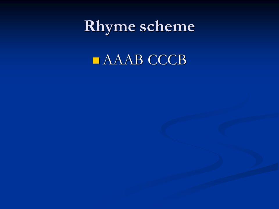 Rhyme scheme AAAB CCCB AAAB CCCB