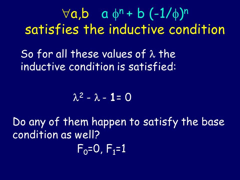 iff iff n-2 ( 2 - - 1) = 0 iff 2 - - 1 = 0 Characteristic equation = , or = -1/   ( phi ) is the golden ratio