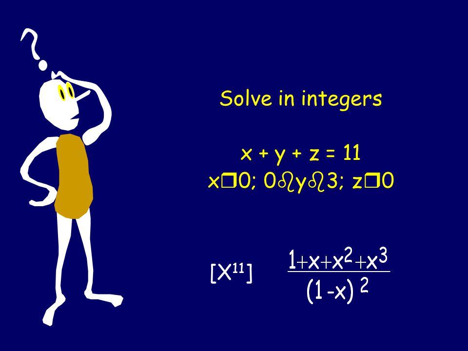 Solve in integers x 1 + x 2 +…+ x 5 = 40 x k r k; y k =x k – k y 1 + y 2 +…+ y 5 = 25 y k ≥ 0;
