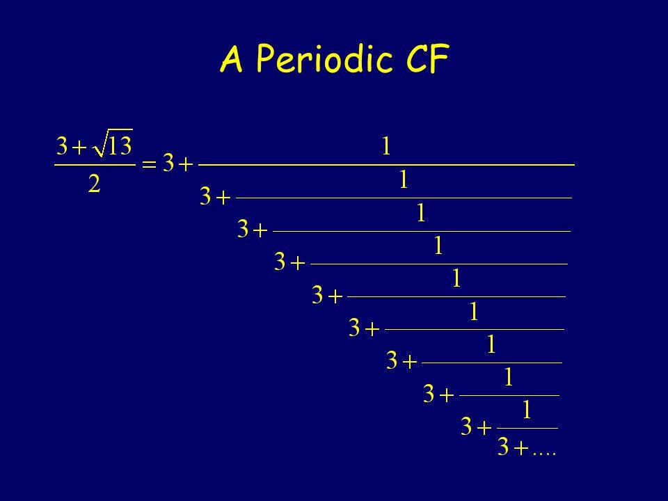 Quadratic Equations X 2 – 3x – 1 = 0 X 2 = 3X + 1 X = 3 + 1/X X = 3 + 1/X = 3 + 1/[3 + 1/X] = …