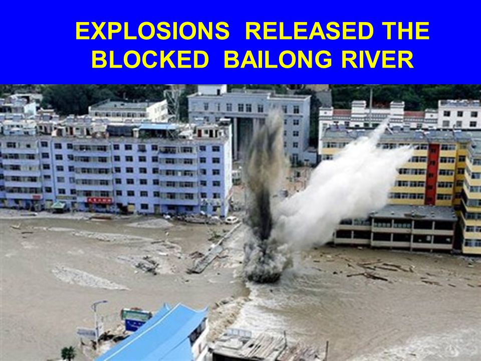 EXPLOSIONS RELEASED THE BLOCKED BAILONG RIVER
