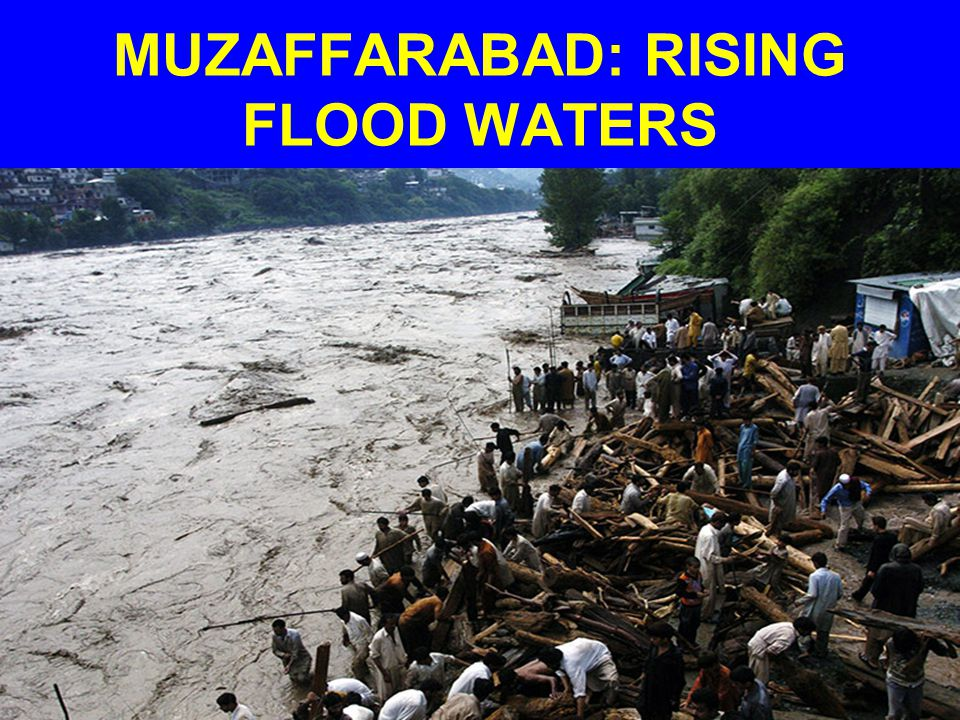MUZAFFARABAD: RISING FLOOD WATERS