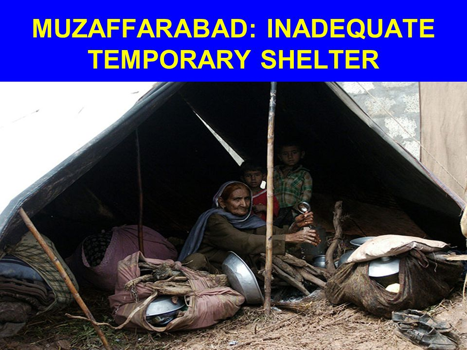MUZAFFARABAD: INADEQUATE TEMPORARY SHELTER