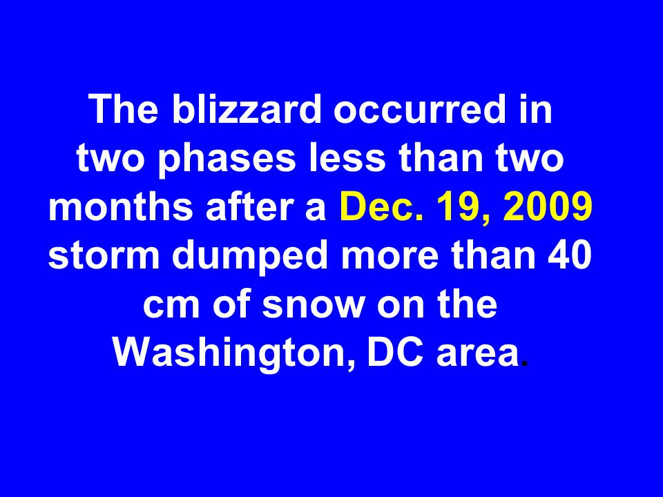 The blizzard occurred in two phases less than two months after a Dec.
