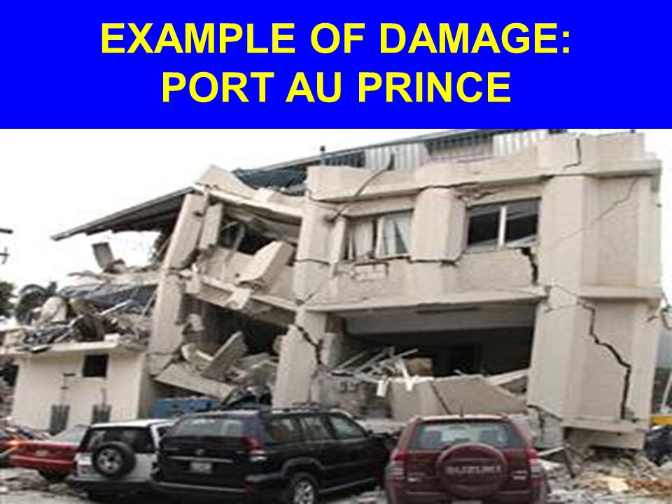 EXAMPLE OF DAMAGE: PORT AU PRINCE
