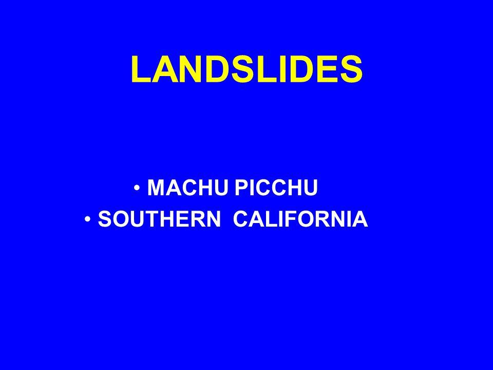 LANDSLIDES MACHU PICCHU SOUTHERN CALIFORNIA