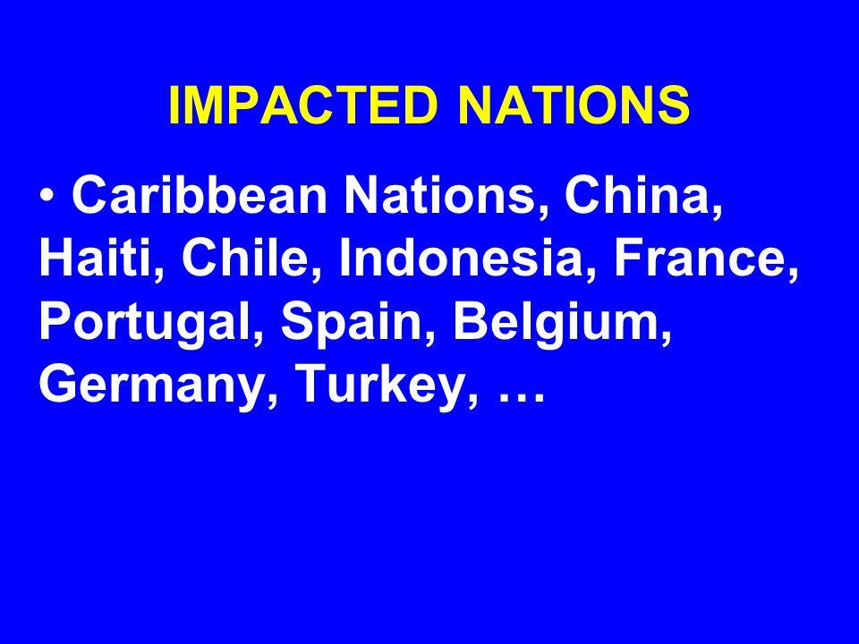 IMPACTED NATIONS (continued) … Madeira (Portugal), USA (California, North Dakota, Minnesota, Mid-Atlantic States), Brazil, Peru, Russia, Mexico, Iceland (Europe,---), Taiwan