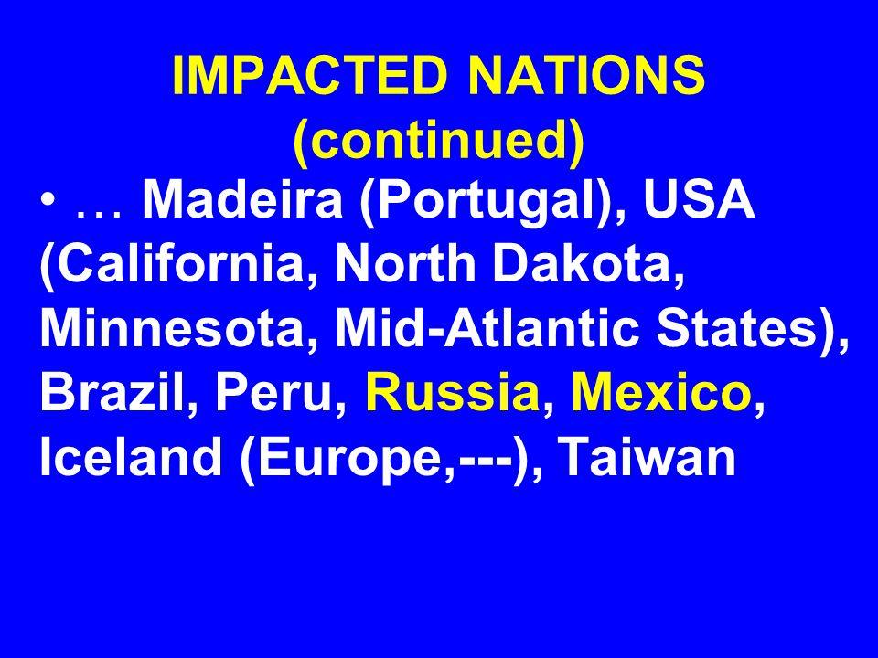 IMPACTED NATIONS (continued Indonesia, Taiwan, Iceland, Europe (Poland, Germany, Hungary, Czech Republic), USA (Texas, Louisiana, Mississippi, Alabama, Florida), …