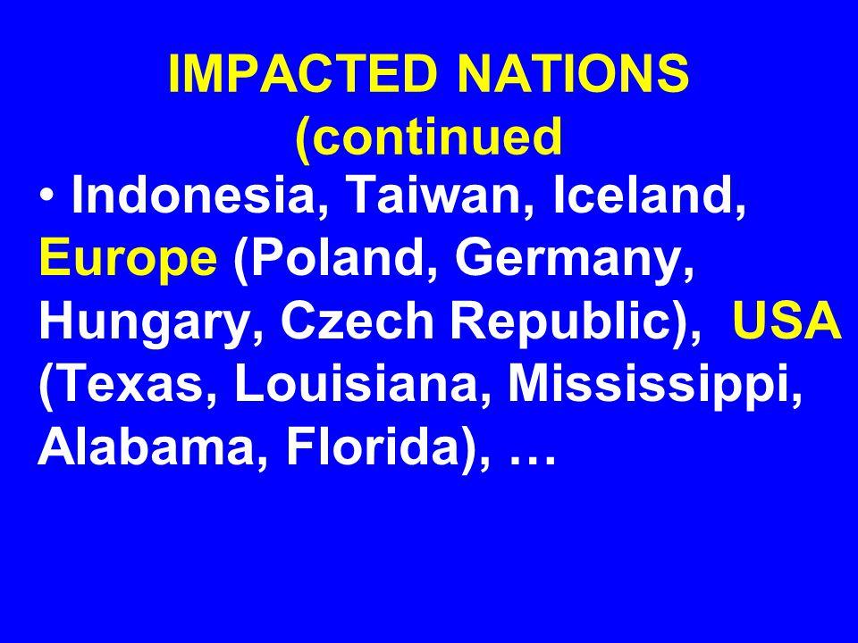IMPACTED NATIONS (continued Pakistan, USA (Texas, Louisiana, Mississippi, Alabama, Florida, California, Atlantic Seaboard, Arkansas, Missouri, Illinois), Bolivia, Israel, …