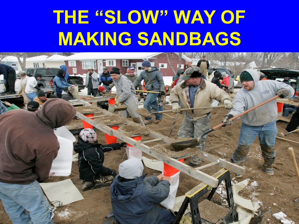 THE SLOW WAY OF MAKING SANDBAGS