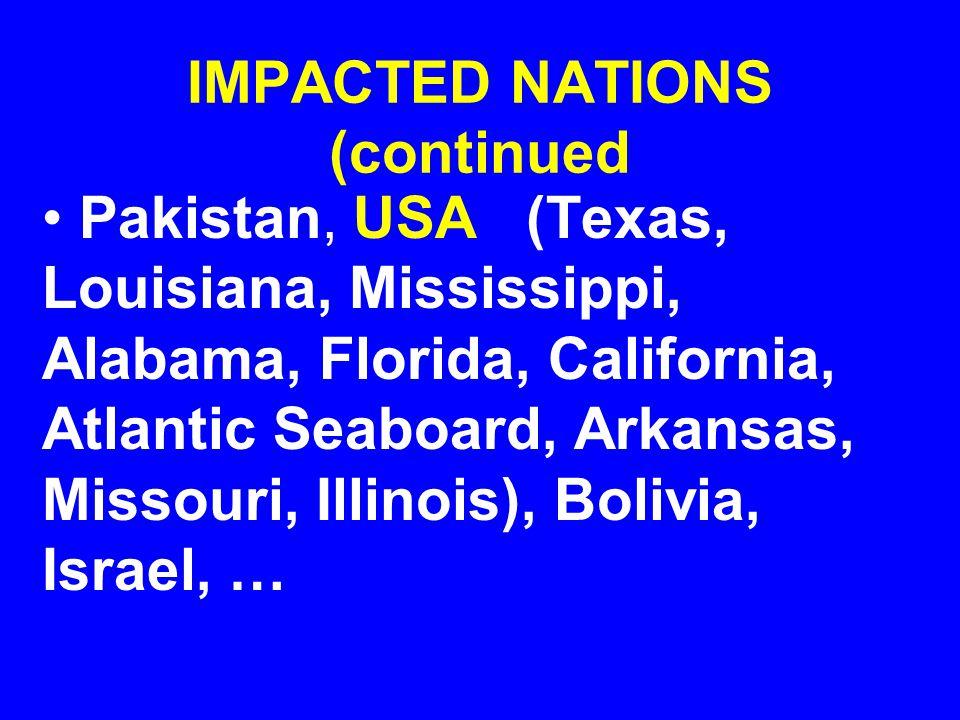 IMPACTED NATIONS USA (North Carolina, New England states, Texas), Mexico, New Zealand, Guatemala, Pakistan, …