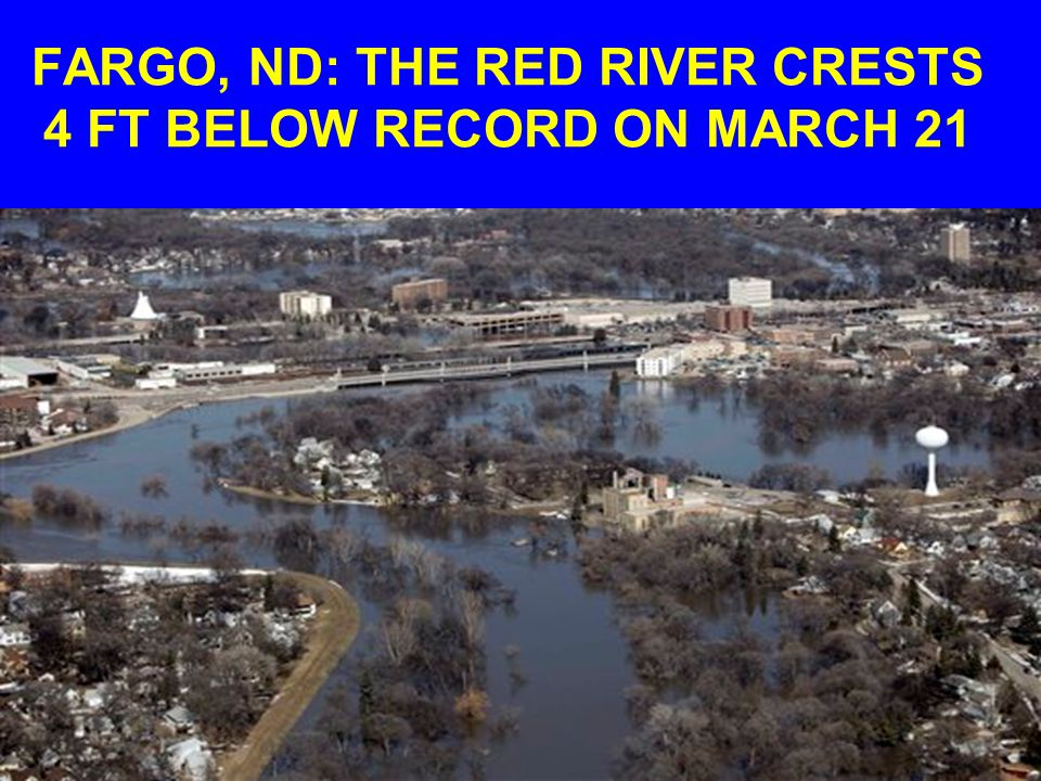 FARGO, ND: THE RED RIVER CRESTS 4 FT BELOW RECORD ON MARCH 21