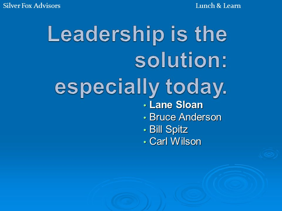 William J. Spitz Silver Fox Advisor I Was Very Lucky I Had A Mentor For Over 16 Years