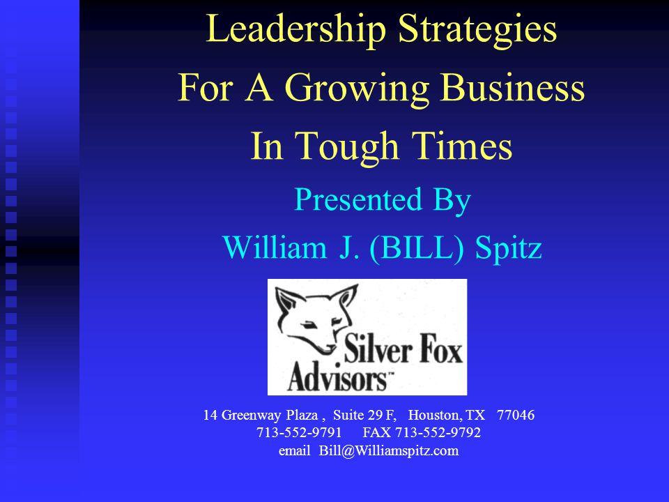 William J.Spitz Silver Fox Advisor n Leadership Team Meeting - Reduce Losses To 5% Per Year.
